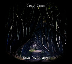 Down Devils Road - Graham Greene 2015